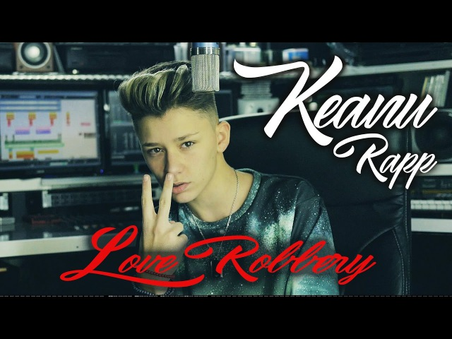 KEANU RAPP Love Robbery Kalin Myles Cover produced by Vichy Ratey