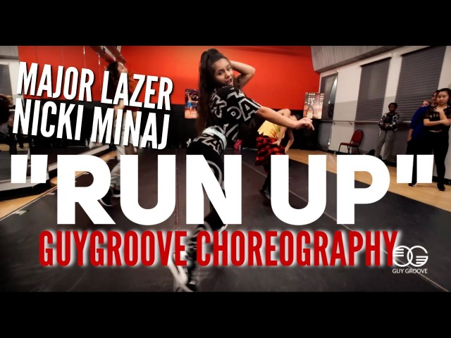 Run Up | @majorlazer @nickiminaj | @GuyGroove Choreography | video by @monseeworld