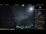 Стрим #2 по Outlast 2 от 01.11.2017 (BlackSilverUfa & Dariya Willis)