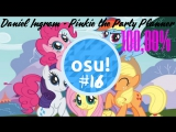 Osu! - Daniel Ingram - Pinkie the Party Planner [normal]