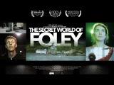 THE SECRET WORLD OF FOLEY FULL Short Movie Best SOUND DESIGN amp BEST DOCUMENTARY