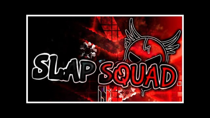 Slap Squad (Epic Easy Demon) by DanZmeN — Geometry Dash