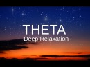 THETA Deep Relaxation Cosmic binaural brain wave experience