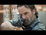 The Walking Dead-Rick Grimes (All Out War) Tribute-READY TO FIGHT-ROBY FAYER