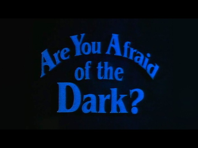 Are You Afraid of the Dark? (Intro)