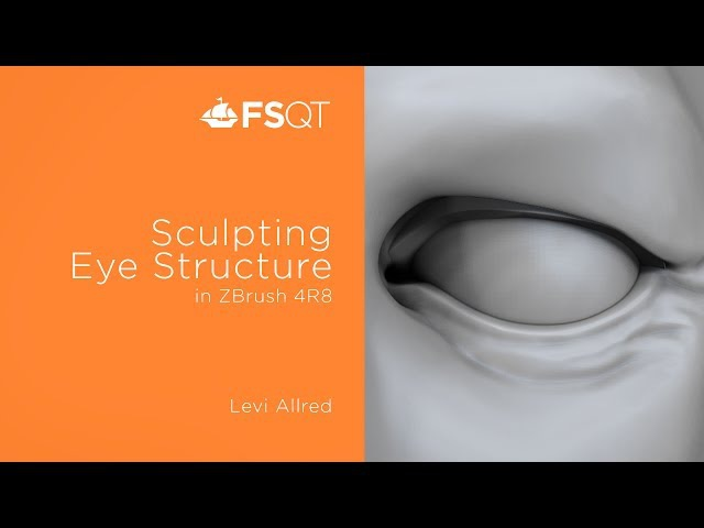 FSQT - Sculpting Eye Structure in ZBrush 4R8