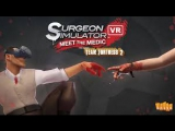 Surgeon Simulator VR Meet The Medic Trailer