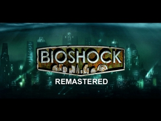 BioShock Remastered Анонс промо.