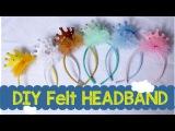Easy DIY Headband Tutorial - Erika Felt / Flanel Craft
