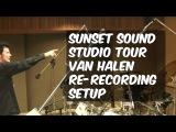 Sunset Sound Studio Tour - Van Halen Recording Setup - Warren Huart Produce Like a Pro