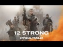 12 STRONG - Official Trailer| History Porn