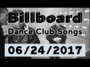 Billboard Dance Club Songs TOP 50 (June 24, 2017)