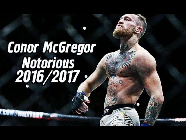 Conor McGregor - Notorious UFC Highlights/Knockout 2017 HD