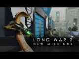 Long War 2 New Missions (XCOM 2)