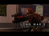 Long War 2 Technical Class (XCOM 2)