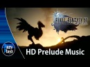 Final Fantasy XV- New Prelude OST World of Wonder Environment Footage HD Version