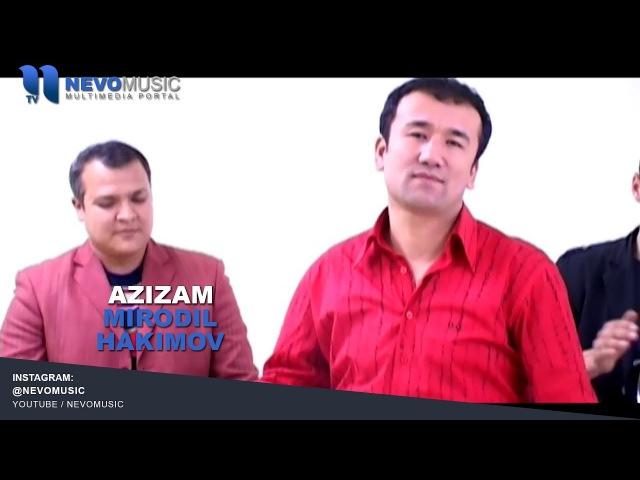 Mirodil Hakimov - Azizam   Миродил Хакимов - Азизам