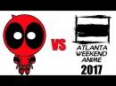 Deadpool vs Anime Weekend Atlanta 2017