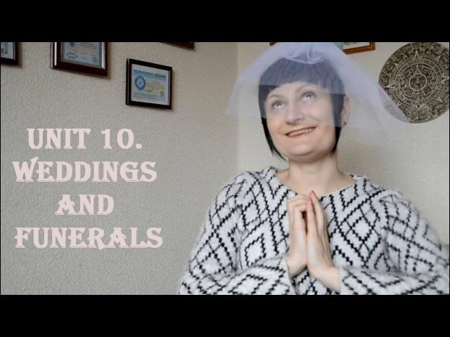 UNIT. 10 Weddings and Funerals. Словарный запас для IELTS на 6 - 7 баллов