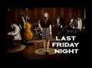 Last Friday Night Katy Perry '40s Jazz Vibes Style Cover ft Olivia Kuper Harris