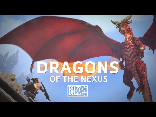 Dragons of the Nexus – BlizzCon 2017 Hero Trailer