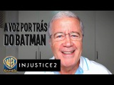 INJUSTICE 2 – Márcio Seixas fala sobre a dublagem do jogo