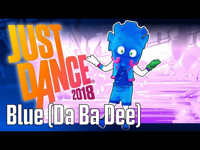 Blue (Da Ba Dee) - Just Dance 2018 - 5 Stars (MEGASTAR)
