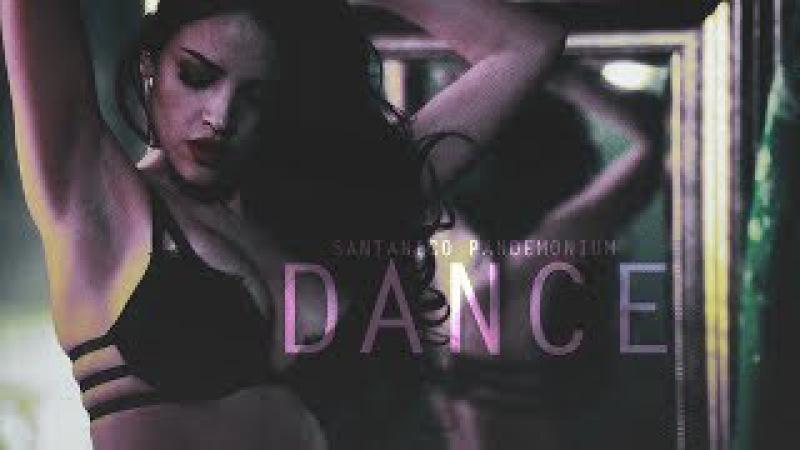 Santanico Pandemonium || Dance