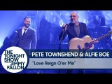 Pete Townshend and Alfie Boe: Love Reign Oer Me