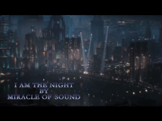 BATMAN׃ ARKHAM SONG׃ I Am The Night by Miracle Of Sound