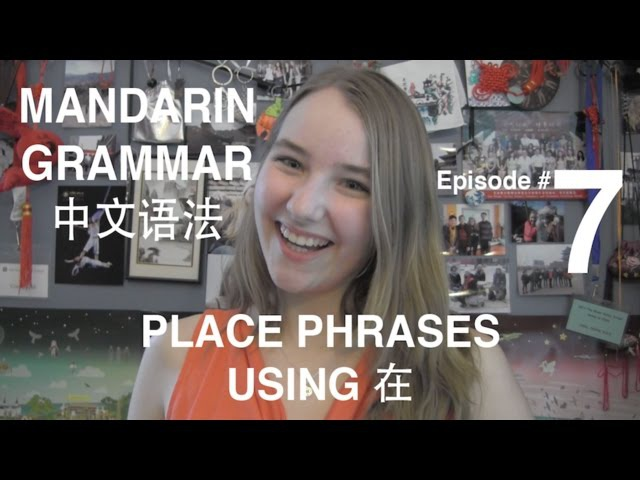 Mandarin Grammar 7 Place Phrases using 在