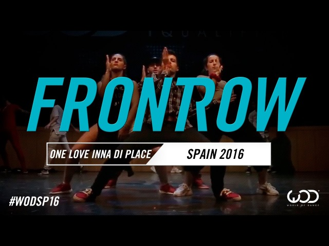 One Love Inna Di Place   FrontRow   World of Dance Spain Qualifier 2016   WODSP16