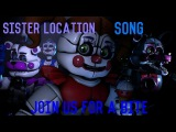 SFM FNaF Sister Location song. Join us for a bite by JT Machinima