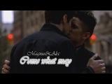 Magnus&ampAlec Malec ~ Сome what may ~