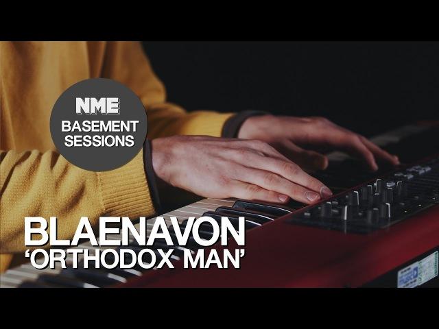 Blaenavon, 'Orthodox Man' - NME Basement Sessions