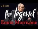 Ennio Morricone The Legend ● 2 Hours Ennio Morricone Music (HQ Audio)