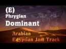 Arabian Egyptian Jam Track E Phrygian Dominant 110 Bpm