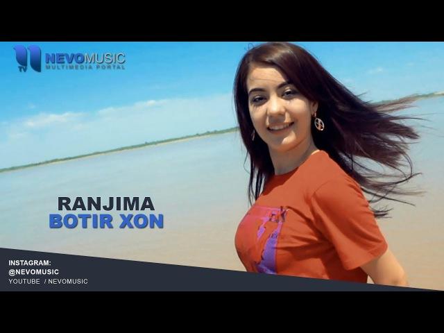 Botir Xon - Ranjima | Ботир Хон - Ранжима