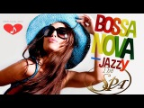 Relaxing Chillout  Bossa Nova Romantic Jazz Music  Instrumental Cafe ,Spa ,Study, Work Music