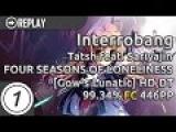 Interrobang | Tatsh ft. Sariyajin - FOUR SEASONS OF LONELINESS [gow's Lunatic] HD,DT 99.34% FC 446pp