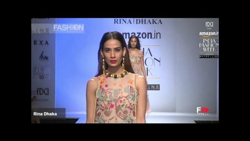 RINA DHAKA Spring Summer 2017 | INDIA Fashion Week by Fashion Channel