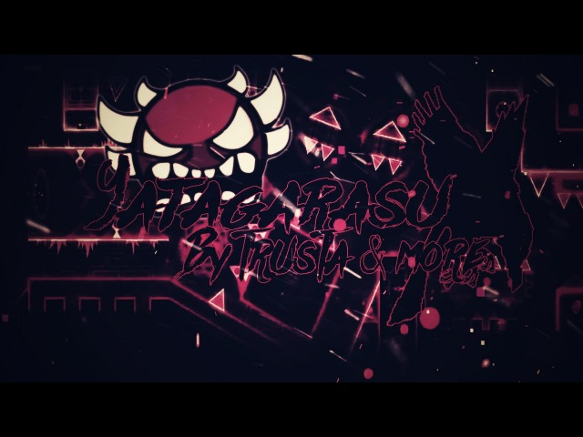 Yatagarasu by TrusTa [100%] (Extreme Demon) | GD 2.1