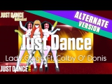 Just Dance Unlimited | Just Dance - Lady Gaga Ft. Colby O Donis | On Stage | Just Dance 2014