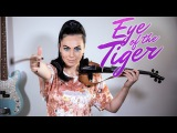 Eye Of The Tiger - Survivor (Violin Cover Cristina Kiseleff - Rocky III Soundtrack)