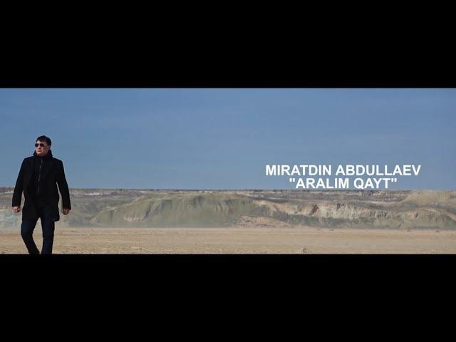 Miratdin Abdullaev - Aralim qayt | Миратдин Абдуллаев - Аралым кайт www.ALYONmedia.com