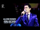 Alijon Isoqov - Jonli qo'shiq | Алижон Исоков - Жонли кушик (concert version 2016)