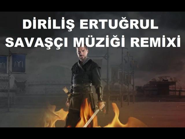 Diriliş Ertuğrul - Savaşçı - (Mücahit Nas Remix)
