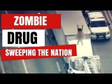 TERRIFYING DEVIL ZOMBIE DRUG IS SWEEPING THE NATION! TVN2