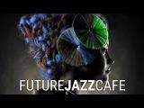 Future Jazz Cafe