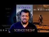 Neil deGrasse Tyson Science the Shit out of 3 Movies - Gravity, The Martian and The Matrix